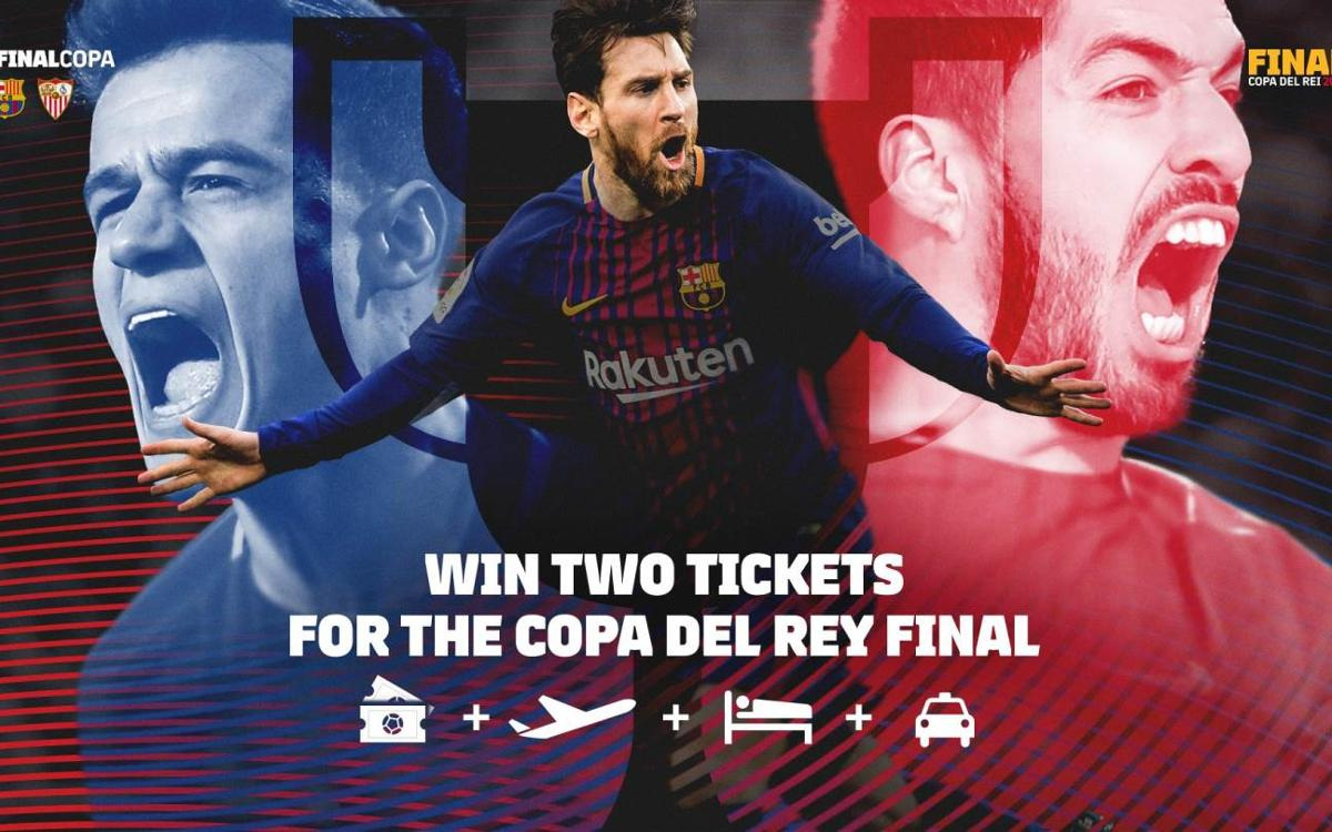 Take part in the draw to win two tickets for the Copa del Rey final!