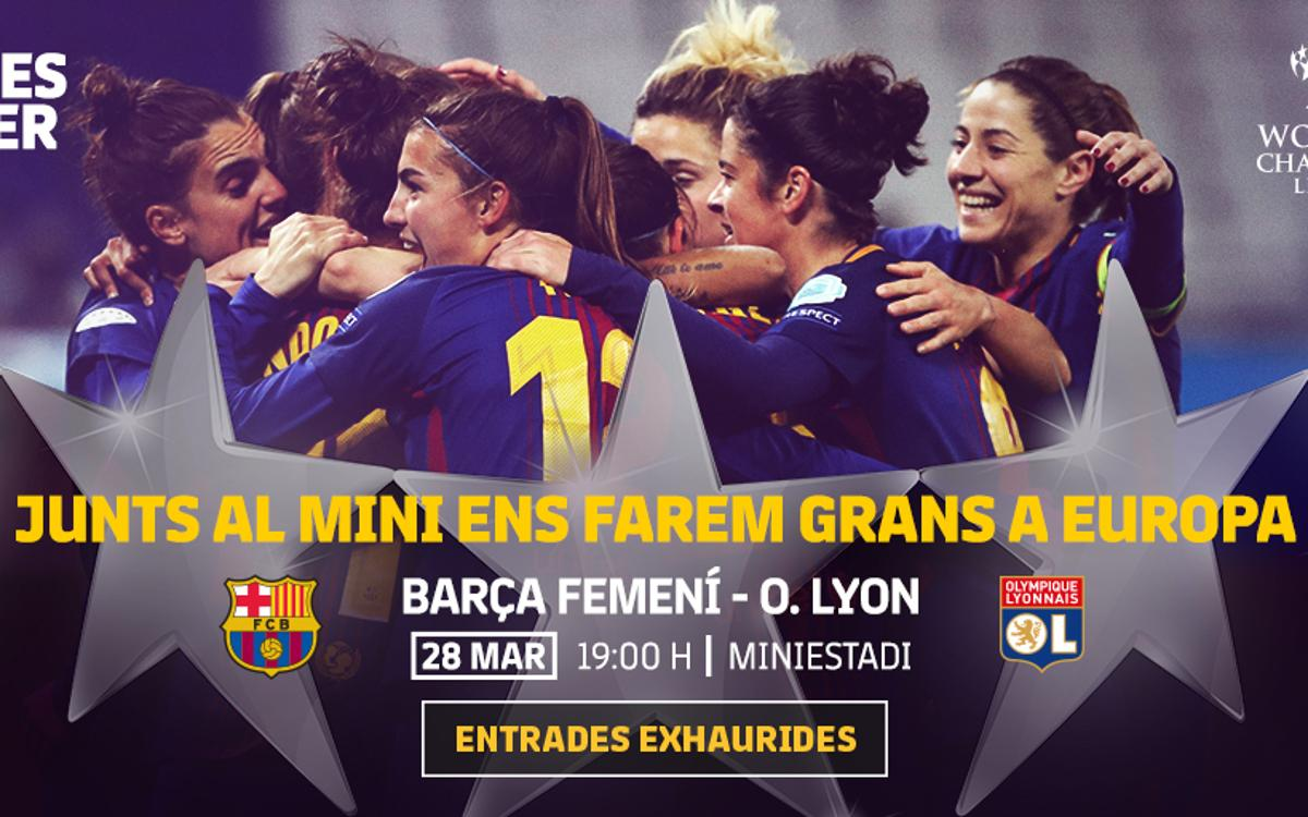 Barça Femení – Olympique de Lió: Entrades exhaurides al Miniestadi!