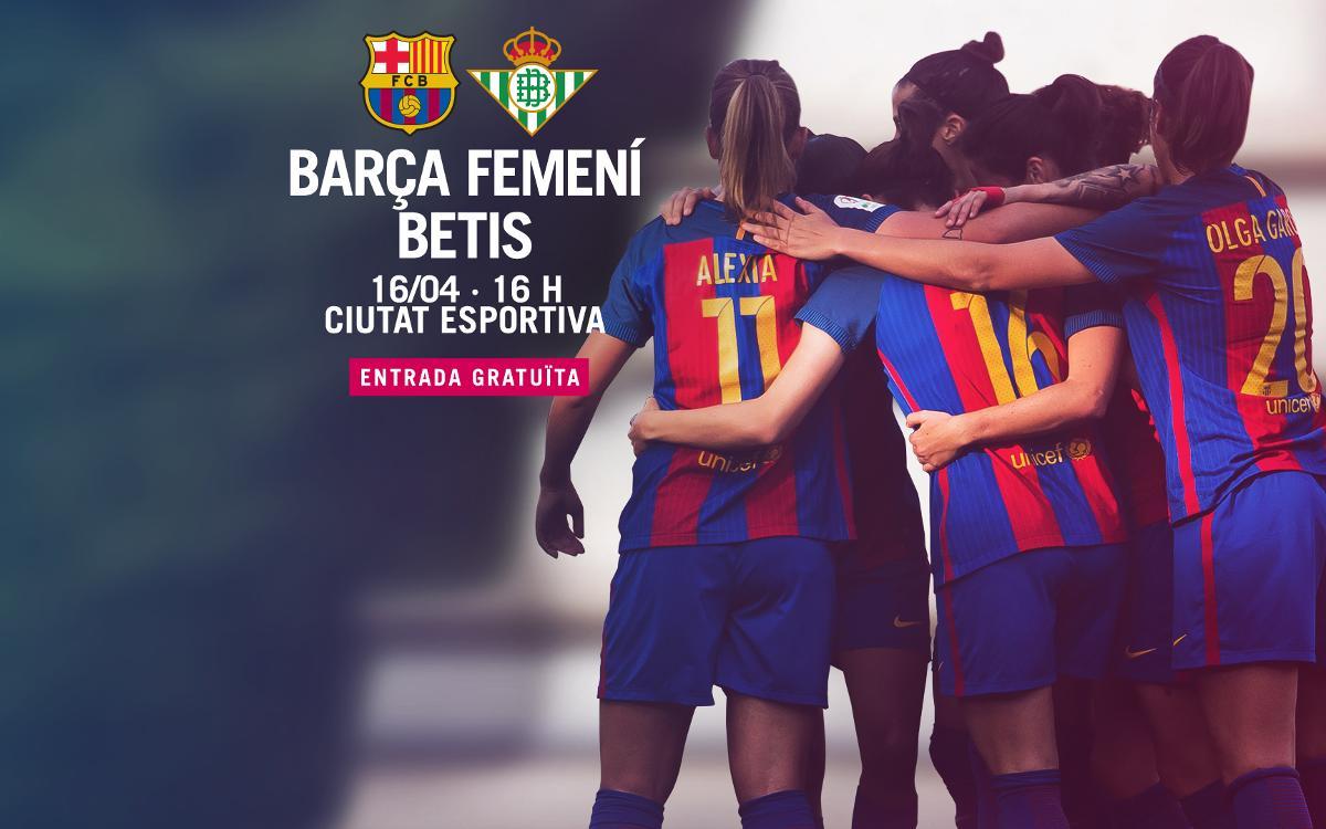 FC Barcelona Femení – R. Betis (prèvia): Val doble