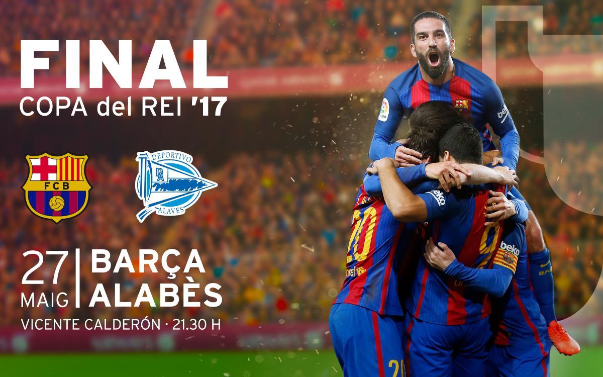 Entrades Final Copa del Rei: FC Barcelona - Alabès