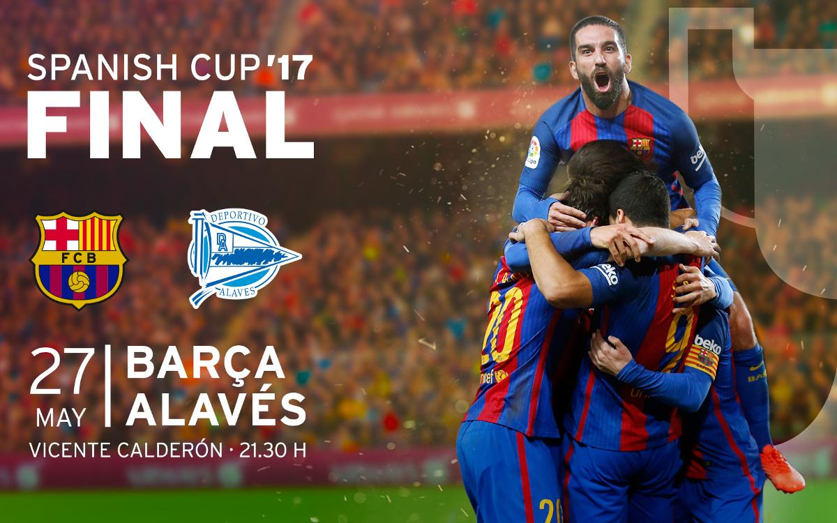 Copa del Rey Final tickets: FC Barcelona v Alavés