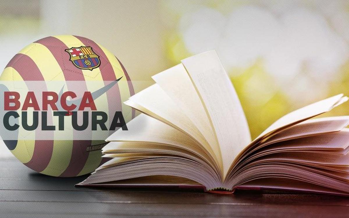 El Barça, históricamente ligado a la cultura