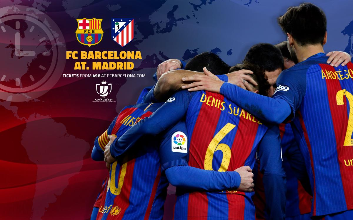 When and where to watch FC Barcelona v Atlético Madrid in the Copa del Rey second leg