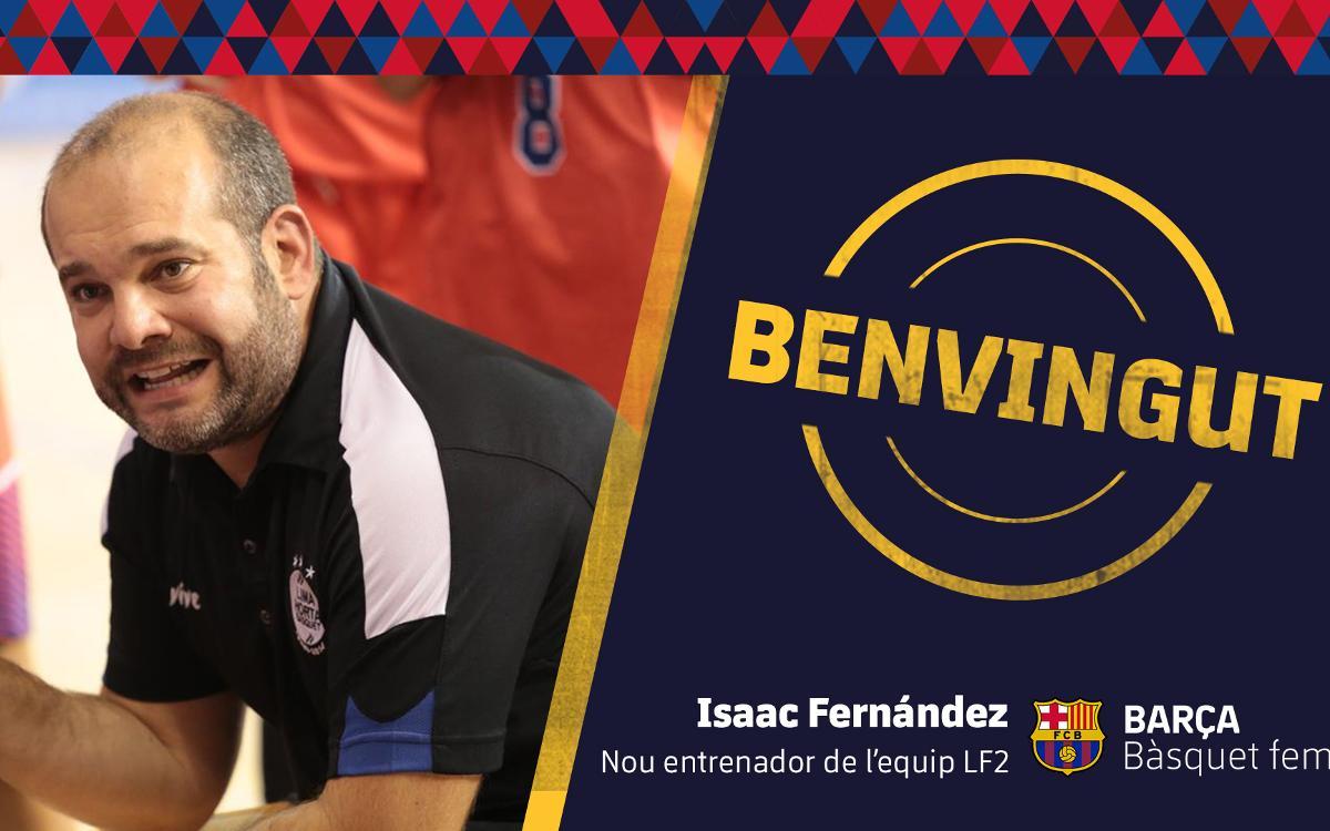 Isaac Fernández, nou entrenador del Barça CBS