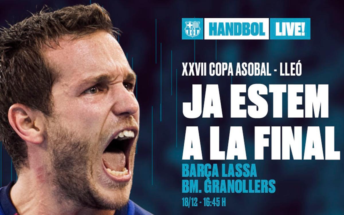 Barça Lassa – Fraikin BM Granollers: Derbi català a la final de la Copa Asobal