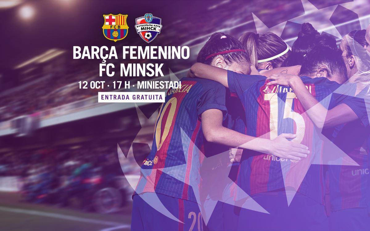 Barça Femenino - FC Minsk: El miércoles 'Hacemos grande el fútbol' en el Mini