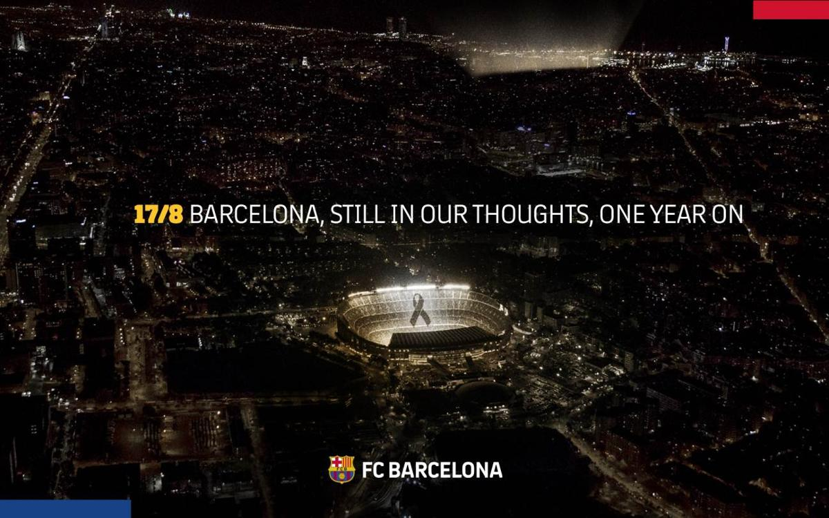 Barça joins the tributes and acts of remembrance for the victims of the Barcelona and Cambrils attacks, a year on from the tragedy