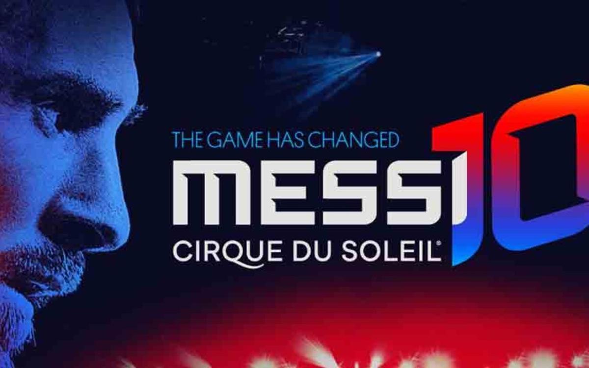 Messi   Cirque du Soleil  descuentos especiales a socios y peñistas 6f0c0147720