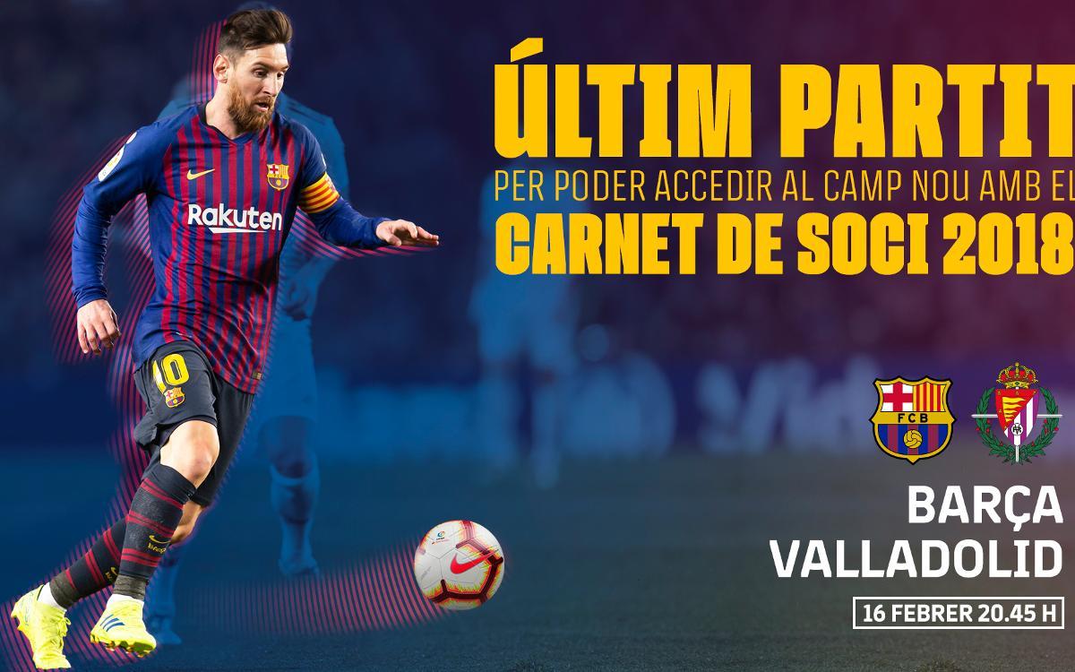 El Barça–Valladolid, últim partit amb el carnet del 2018